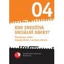 Kdo zneužívá sociální dávky?
