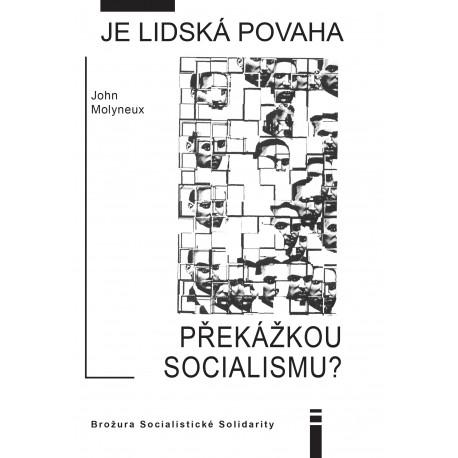 Je lidská povaha překážkou socialismu?