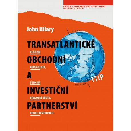 John Hilary: Transatlantické investiční a obchodní partnerství (TTIP)